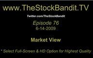TSBTV#76 - Market View 6-14-2009