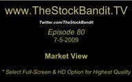 TSBTV#80 - Market View 7-5-2009