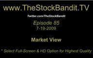 TSBTV#85 - Market View 7-19-2009