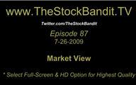 TSBTV#87 - Market View 7-26-2009