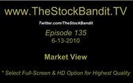 TSBTV#135 - Market View 6-13-2010